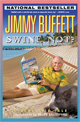 Swine Not by Jimmy Buffet – Highly Recommended Reads for Dads and Daughters
