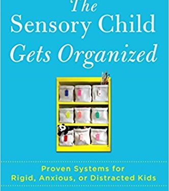 The Sensory Child Gets Organized: A Must-Have Book for Parents