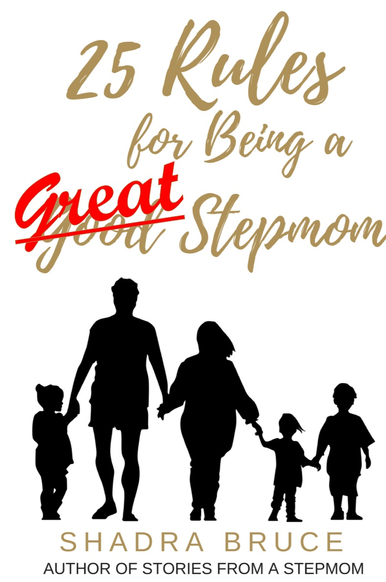25 Rules for Bring a Great Stepmom by Shadra Bruce